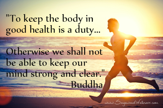 Health-Wellness-Quotes-Keep-The-Body-In-Good-Health-Sagewood-Wellness-Center.jpg