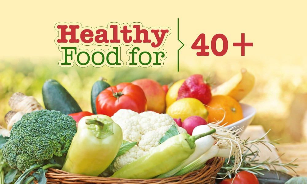 Healthy foods over 40s