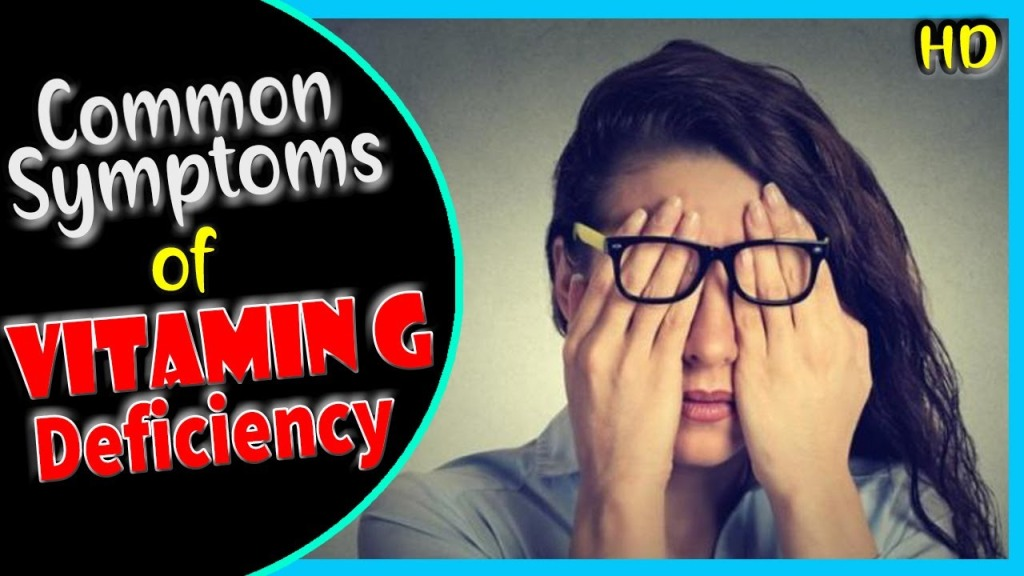 Vitamin G Deficiency Symptoms